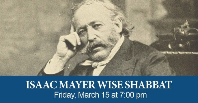 Isaac Mayer Wise Shabbat at The Temple
