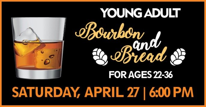 Young Adult Bourbon & Bread