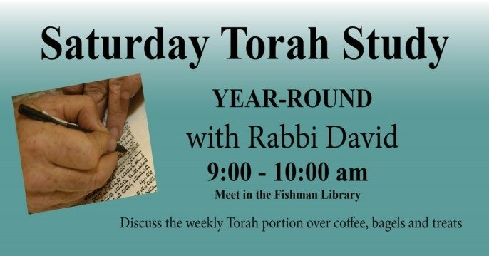 Torah Study with Rabbi David every Shabbat morning